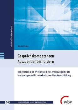 Gesprächskompetenzen Auszubildender fördern von Friese,  Marianne, Jenewein,  Klaus, König,  Maria, Spöttl,  Georg