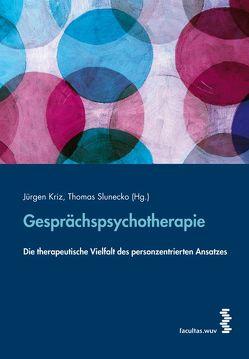Gesprächspsychotherapie von Kriz,  Jürgen, Slunecko,  Thomas