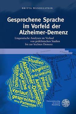 Gesprochene Sprache im Vorfeld der Alzheimer-Demenz von Wendelstein,  Britta