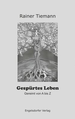 Gespürtes Leben von Tiemann,  Rainer