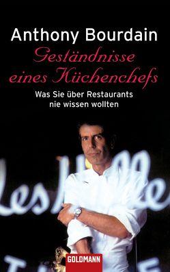 Geständnisse eines Küchenchefs von Bourdain,  Anthony, Mrkowatschki,  Dinka