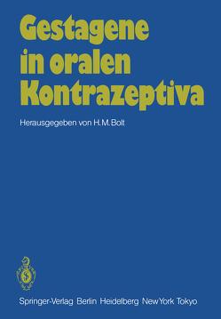 Gestagene in oralen Kontrazeptiva von Bolt,  H.M.