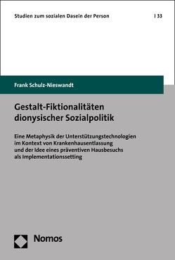 Gestalt-Fiktionalitäten dionysischer Sozialpolitik von Schulz-Nieswandt,  Frank