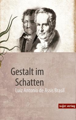 Gestalt im Schatten von Brasil,  Luiz Antonio de Assis, Scharf,  Kurt