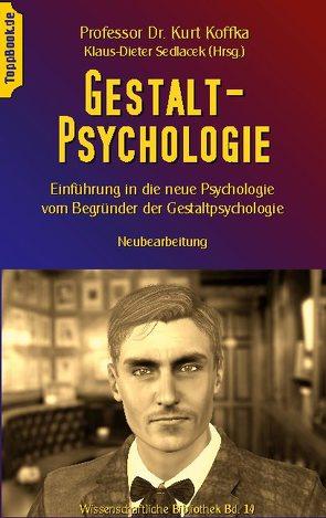 Gestalt-Psychologie von Koffka,  Kurt, Sedlacek,  Klaus-Dieter