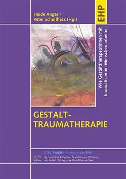 Gestalt-Traumatherapie von Anger,  Heide, Schulthess,  Peter