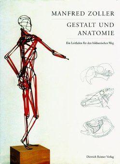 Gestalt und Anatomie von Zoller,  Manfred