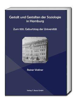 Gestalt und Gestalten der Soziologie in Hamburg. von Waßner,  Rainer