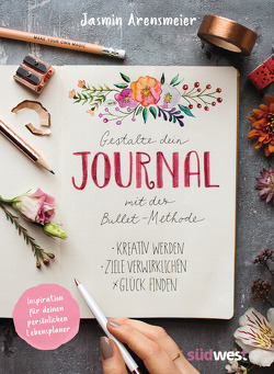 Gestalte dein Journal mit der Bullet-Methode von Arensmeier,  Jasmin