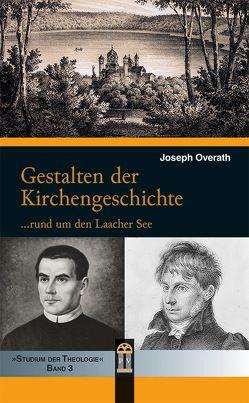 Gestalten der Kirchengeschichte von Overath,  Joseph