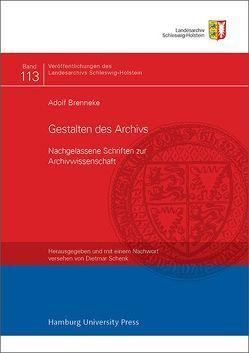 Gestalten des Archivs von Brenneke,  Adolf, Schenk,  Dietmar