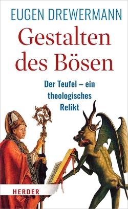 Gestalten des Bösen von Drewermann,  Eugen, Kogel,  Jörg-Dieter