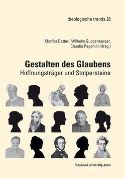 Gestalten des Glaubens von Datterl,  Monika, Guggenberger,  Wilhelm, Paganini,  Claudia