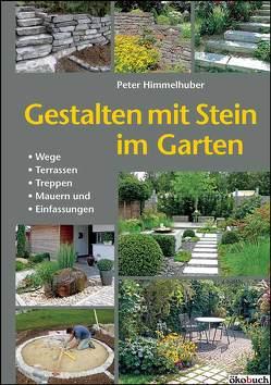 Gestalten mit Stein im Garten von Himmelhuber,  Peter