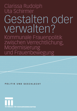 Gestalten oder verwalten? von Gerhard,  Ute, Reichart-Dreyer,  Ingrid, Rudolph,  Clarissa, Schirmer,  Uta