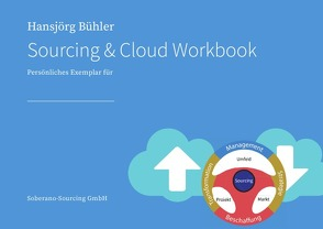 Gestalten Sie den digitalen Wandel mittels Sourcing & Cloud / Sourcing & Cloud Workbook von Bühler,  Hansjörg
