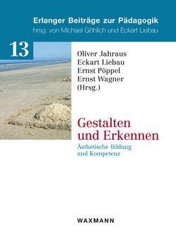 Gestalten und Erkennen von Jahraus,  Oliver, Liebau,  Eckart, Pöppel,  Ernst, Wagner,  Ernst