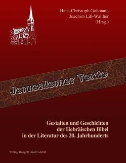 Gestalten und Geschichten der Hebräischen Bibel in der Literatur des 20. Jahrhunderts von Goßmann,  Hans Christoph, Liss-Walther,  Joachim