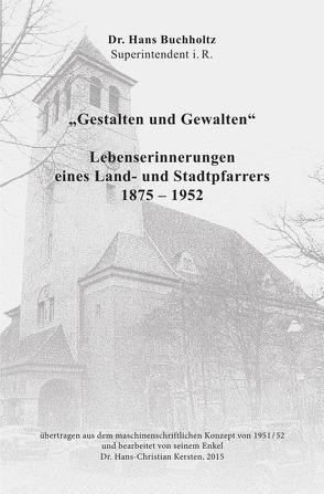 """""""Gestalten und Gewalten"""" von Buchholtz,  Johannes (Hans), Kersten,  Hans-Christian"""