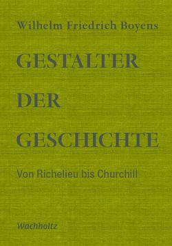 Gestalter der Geschichte von Boyens,  Wilhelm Friedrich, von Dohnanyi,  Klaus