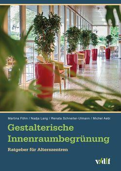 Gestalterische Innenraumbegrünung von Föhn,  Martina, Lang,  Nadja, Schneiter-Ulmann,  Renata, ZHAW
