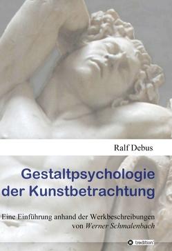Gestaltpsychologie der Kunstbetrachtung von Debus,  Ralf