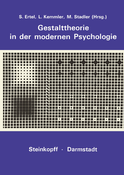 Gestalttheorie in der Modernen Psychologie von Ertel,  S., Kemmler,  L., Stadler,  M.