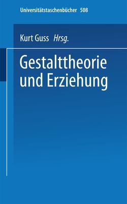Gestalttheorie und Erziehung von Guss,  K.