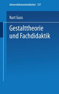 Gestalttheorie und Fachdidaktik von Guss,  K.
