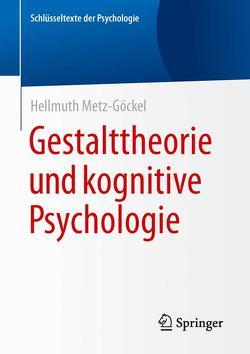 Gestalttheorie und kognitive Psychologie von Metz-Göckel,  Hellmuth