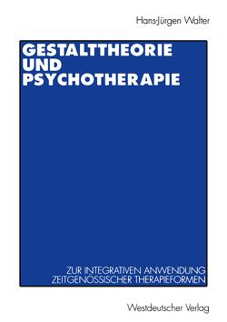 Gestalttheorie und Psychotherapie von Walter,  Hans Jürgen