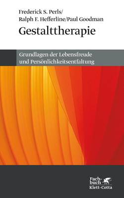 Gestalttherapie von Goodman,  Paul, Hefferline,  Ralph F, Perls,  Frederick S
