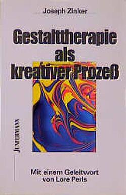 Gestalttherapie als kreativer Prozeß von Brandt,  Thea, Perls,  Lore, Zinker,  Joseph