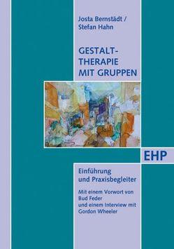 Gestalttherapie mit Gruppen von Bernstädt,  Josta, Feder,  Bud, Hahn,  Stefan, Schulthess,  Peter, Wheeler,  Gordon