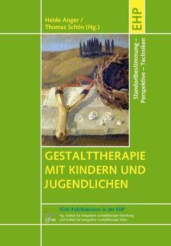 Gestalttherapie mit Kindern und Jugendlichen von Anger,  Heide, Schön,  Thomas