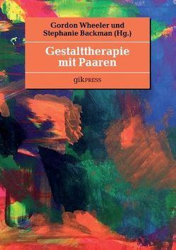 Gestalttherapie mit Paaren von Backman,  Stephanie, Wheeler,  Gordon