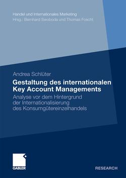 Gestaltung des internationalen Key Account Managements von Schlüter,  Andrea