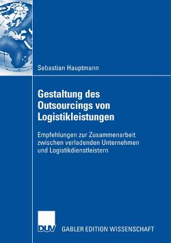Gestaltung des Outsourcings von Logistikleistungen von Hauptmann,  Sebastian, Kummer,  Prof. Dr. Sebastian