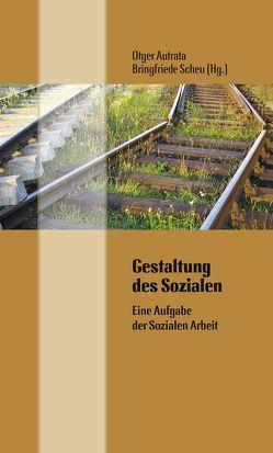 Gestaltung des Sozialen von Autrata,  Otger, Scheu,  Bringfriede