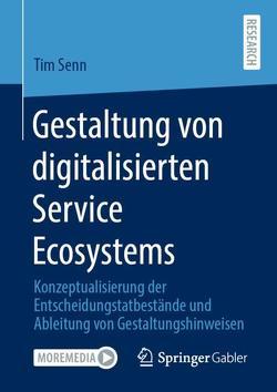 Gestaltung digitalisierter Service Ecosystems von Senn,  Tim