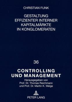 Gestaltung effizienter interner Kapitalmärkte in Konglomeraten von Funk,  Christian