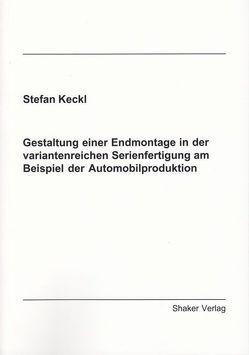 Gestaltung einer Endmontage in der variantenreichen Serienfertigung am Beispiel der Automobilproduktion von Keckl,  Stefan