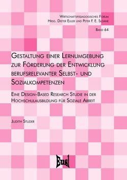 Gestaltung einer Lernumgebung zur Förderung der Entwicklung berufsrelevanter Selbst- und Sozialkompetenzen von Studer,  Judith