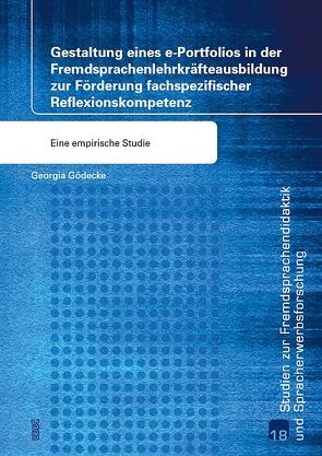 Gestaltung eines e-Portfolios in der Fremdsprachenlehrkräfteausbildung zur Förderung fachspezifischer Reflexionskompetenz von Gödecke,  Georgia