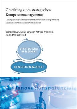 Gestaltung eines strategischen Kompetenzmanagements. von Decius,  Julian, Horvat,  Djerdj, Schaper,  Niclas, Virgillito,  Alfredo