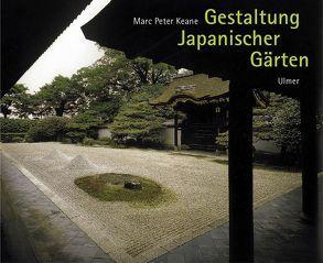 Gestaltung Japanischer Gärten von Keane,  Marc P, Neubert-Mader,  Laila