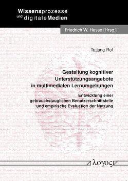 Gestaltung kognitiver Unterstützungsangebote in multimedialen Lernumgebungen von Ruf,  Tatjana