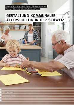 Gestaltung kommunaler Alterspolitik in der Schweiz von Da Rui,  Gena, Müller,  Marianne, Riedweg,  Werner, Schnyder,  Albert, Stremlow,  Jürgen
