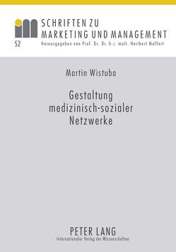 Gestaltung medizinisch-sozialer Netzwerke von Wistuba,  Martin