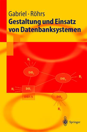 Gestaltung und Einsatz von Datenbanksystemen von Dittmar,  C., Gabriel,  Roland, Gluchowski,  P., Müller,  J, Röhrs,  Heinz-Peter